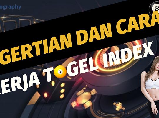 Banner Pengertian dan Cara Kerja Togel Index